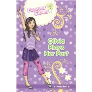 Olivia Plays Her Part by Bell, Holly, 9781742977416