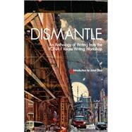 Dismantle: An Anthology of Writing from the Vona/Voices Writing Workshop by Johnson-valenzuela, Marissa; Walls, Andrea; Ramirez, Adriana; Acker, Camille; Navarro, Marco Fernando, 9780989747417