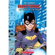 Batgirl: New Hero of the Night (Backstories) by Manning, Matthew; Spaziante, Patrick, 9781338117417