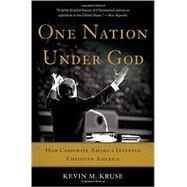 One Nation Under God by Kruse, Kevin M., 9780465097418