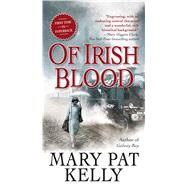 Of Irish Blood by Kelly, Mary Pat, 9780765367419
