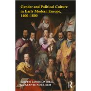 Gender and Political Culture in Early Modern Europe, 1400-1800 by Daybell; James, 9781138667419
