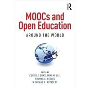 MOOCs and Open Education Around the World by Bonk; Curtis J., 9781138807419