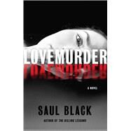 Lovemurder by Black, Saul, 9781250057419