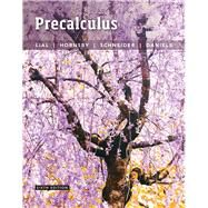 Precalculus by Lial, Margaret L.; Hornsby, John; Schneider, David I.; Daniels, Callie, 9780134217420