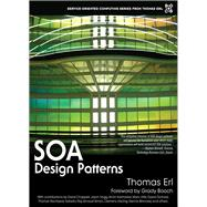 SOA Design Patterns (paperback) by Erl, Thomas, 9780134767420