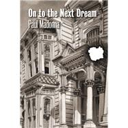 On to the Next Dream by Madonna, Paul, 9780872867420