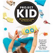 Project Kid by Kingloff, Amanda; Grablewski, Alexandra, 9781579657420