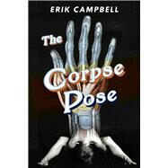 The Corpse Pose by Campbell, Erik, 9781597097420