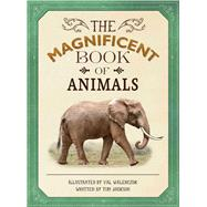 The Magnificent Book of Animals by Jackson, Tom; Walerczuk, Val, 9781626867420