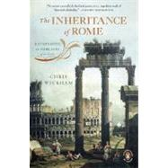 The Inheritance of Rome Illuminating the Dark Ages 400-1000 by Wickham, Chris, 9780143117421