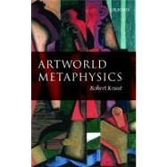 Artworld Metaphysics by UNKNOWN, 9780199587421