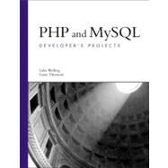 PHP and MySQL Developer's Projects by Welling, Luke; Thomson, Laura, 9780672327421
