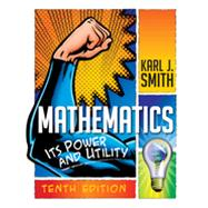 Mathematics Its Power and Utility by Smith, Karl J., 9781111577421