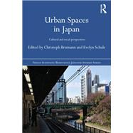 Urban Spaces in Japan: Cultural and Social Perspectives by Brumann; Christoph, 9781138857421