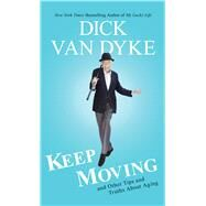 Keep Moving by Van Dyke, Dick; Gold, Todd (CON), 9781410487421
