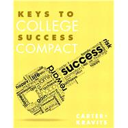 Keys to College Success Compact by Carter, Carol J.; Kravits, Sarah Lyman, 9780321857422