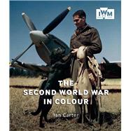 The Second World War in Colour by Carter, Ian, 9781904897422