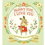 Bunny Roo, I Love You by Marr, Melissa; White, Teagan, 9780399167423