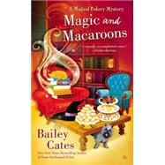 Magic and Macaroons by Cates, Bailey, 9780451467423