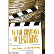 In the Company of Legends by Kramer, Joan; Heeley, David; Dreyfuss, Richard, 9780825307423