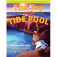 The Toy and the Tide Pool by King-cargile, Gillian; Krull, Kevin; Parsons, George (CON), 9780875807423