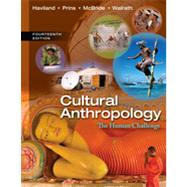 Cultural Anthropology The Human Challenge by Haviland, William A.; Prins, Harald E. L.; McBride, Bunny; Walrath, Dana, 9781133957423
