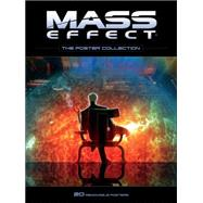 Mass Effect The Poster Collection by Huen, Benjamin; Kinnunen, Mikko; Konefal, Casper; Olejniczak, Patryk; Rhodes, Matt, 9781616557423