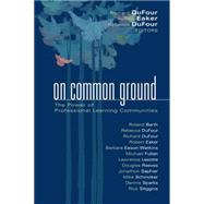 On Common Ground : The Power of Professional Learning Communities by Eason-Watkins, Barbara, 9781932127423