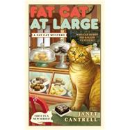 Fat Cat at Large by Cantrell, Janet, 9780425267424