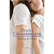 Breaking the Silence by Chamberlain, Diane, 9780778327424