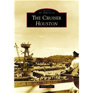 The Cruiser Houston by Lardas, Mark, 9781467127424