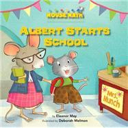 Albert Starts School: Days of the Week by May, Eleanor; Melmon, Deborah, 9781575657424