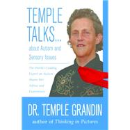 Temple Talks... About Autism and Sensory Issues: The World's Leading Expert on Autism Shares Her Advice and Experiences by Grandin, Temple, 9781935567424