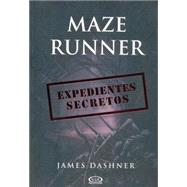 Maze Runner / The Maze Runner Files: Expedientes secretos / Secret Files by Dashner, James; Blanco, Marcelo Orsi, 9789876127424