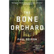 The Bone Orchard A Novel by Doiron, Paul, 9781250067425