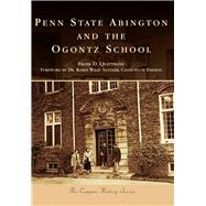 Penn State Abington and the Ogontz School by Quattrone, Frank D.; Sandler, Karen Wiley, Dr., 9781467117425