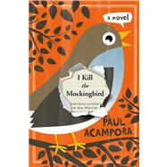 I Kill the Mockingbird by Acampora, Paul, 9781596437425