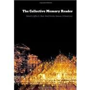 The Collective Memory Reader by Olick, Jeffrey K.; Vinitzky-Seroussi, Vered; Levy, Daniel, 9780195337426