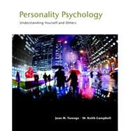 Personality Psychology Understanding Yourself and Others by Twenge, Jean M.; Campbell, W. Keith, 9780205917426