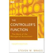 The Controller's Function The Work of the Managerial Accountant by Bragg, Steven M., 9780470937426