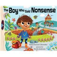 The Boy Who Said Nonsense by Chernesky, Felicia Sanzari; Anderson, Nicola, 9780807557426