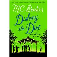 Dishing the Dirt An Agatha Raisin Mystery by Beaton, M. C., 9781250057426