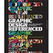 Graphic Design, Referenced : A Visual Guide to the Language, Applications, and History of Graphic Design by Gomez-palacio, Bryony; Vit, Armin, 9781592537426