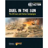 Bolt Action: Duel in the Sun The African and Italian Campaigns by Games, Warlord; Dennis, Peter, 9781472807427