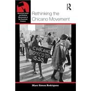 Rethinking the Chicano Movement by Rodriguez; Marc Simon, 9780415877428