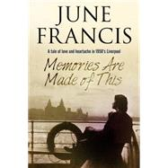 Memories Are Made of This by Francis, June, 9780727897428