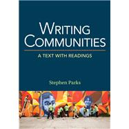 Writing Communities A Text with Readings by Parks, Stephen, 9781457667428