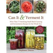 Can It & Ferment It by Thurow, Stephanie, 9781510717428