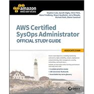 AWS Certified SysOps Administrator Official by Cole, Stephen; Digby, Gareth; Fitch, Christopher; Friedberg, Steve; Qualheim, Shaun, 9781119377429